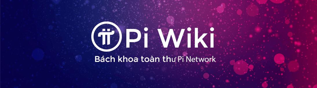 Bách khoa toàn thư Pi Network
