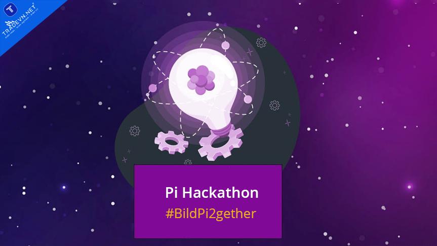 Gia tăng sự tham gia Pi Hackathon, chất lượng của các ứng dụng không ngừng được cải thiện