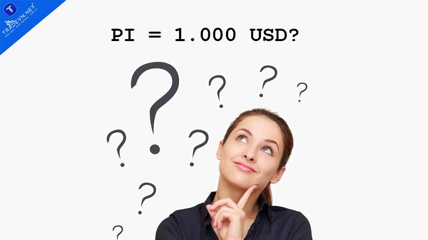Pi có thể đạt 1.000 USD trong tương lai không?