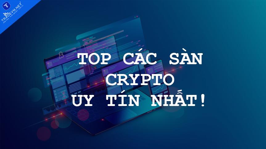 Top các sàn giao dịch Crypto uy tín thế giới