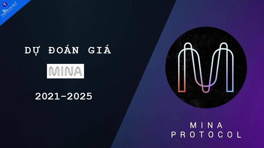 Dự đoán giá Mina Protocol 2021-2025